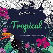 Livre de coloriage anti-stress pour adultes : Tropical