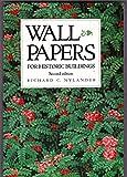 Wallpapers for Historic Buildings, Richard C. Nylander, 089133193X