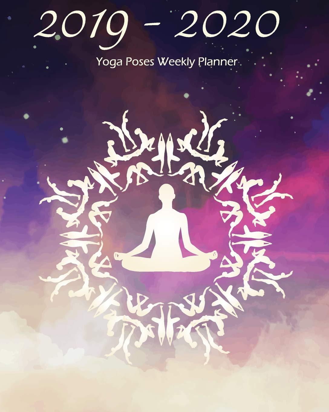 2019-2020 Yoga Poses Weekly Planner: Planning notebook for ...