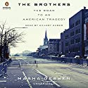 The Brothers: The Road to an American Tragedy Audiobook by Masha Gessen Narrated by Hillary Huber