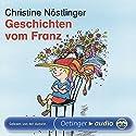 Geschichten vom Franz Hörbuch von Christine Nöstlinger Gesprochen von: Christine Nöstlinger