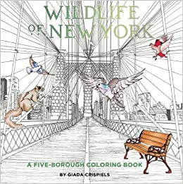 Amazon Wildlife Of New York A Five Borough Coloring Book 9780789212559 Shannon Lee Connors Giada Crispiels Books