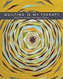 quilt coffee table book - Quilting Is My Therapy: Behind the Stitches with Angela Walters