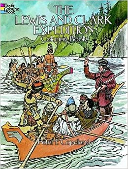 the lewis and clark expedition coloring book dover history coloring book peter f copeland 9780486245577 amazoncom books