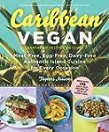 Caribbean Vegan: Meat-Free, Egg-Free,...