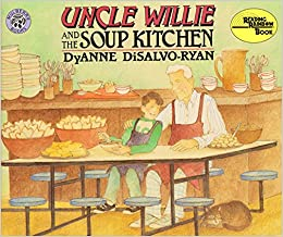 Uncle Willie and the Soup Kitchen (Reading Rainbow Book): Dyanne Disalvo-Ryan: 9780688152857