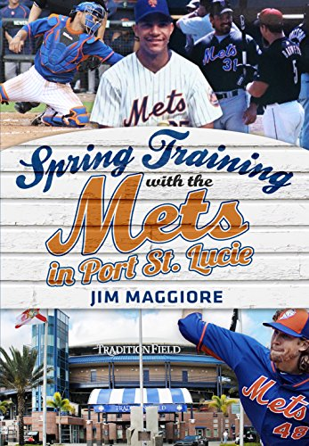 (Spring Training with the Mets in Port St. Lucie (America Through Time))