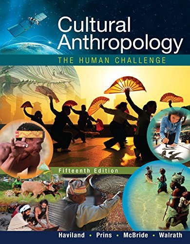 Cultural Anthropology: The Human Challenge (Cultural Anthropology The Human Challenge 14th Edition Ebook)