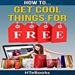 How to Get Cool Things for Free |  HTeBooks