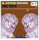 Me Too! /  R Stevie Moore