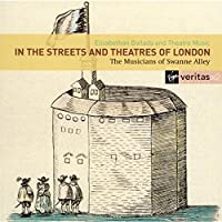 In the Streets and Theatres of London - Elizabethan Ballads and Theatre Music