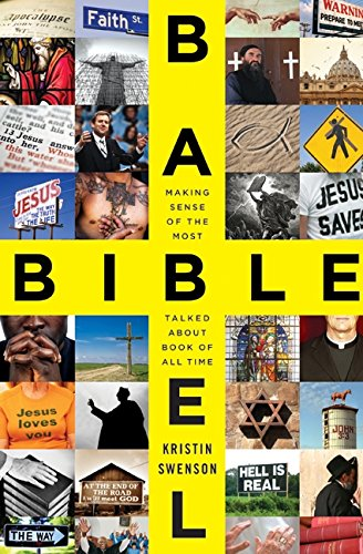 Bible Babel: Making Sense of the Most Talked About Book...