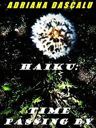 Haiku: Time Passing By (A Haiku Collection Book 2)