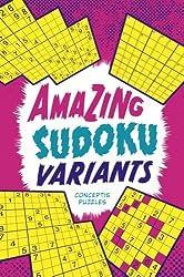 By Conceptis Puzzles [ Sit & Solve Sudoku Variants ] [ SIT & SOLVE SUDOKU VARIANTS ] May - 2013 { Paperback }
