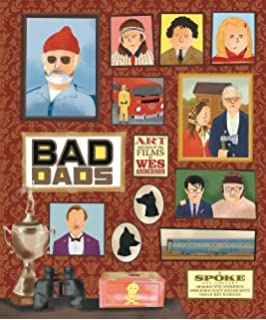 The Wes Anderson Collection Bad Dads Art Inspired By Films Of