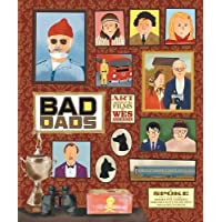 Wes Anderson Collection: Bad Dads: Art Inspired by the Films of W: Art Inspired by the Films of Wes Anderson