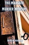 The Margate Murder Mystery (Black Heath Classic Crime)