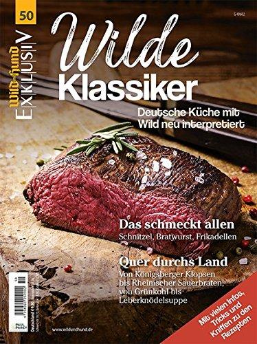 WILD UND HUND Exklusiv Nr. 50  Wilde Klassiker Inkl. DVD  Deutsche Küche Neu Interpretiert