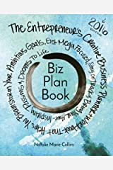 Biz Plan Book - 2016 Edition: The Entrepreneur's Creative Business Planner + Workbook That Helps You Brainstorming Your Ambitious Goals, Get Mega ... Awe-Inspiring Passions And Dreams To Life Diary