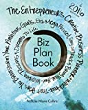 img - for Biz Plan Book - 2016 Edition: The Entrepreneur s Creative Business Planner + Workbook That Helps You Brainstorming Your Ambitious Goals, Get Mega ... Awe-Inspiring Passions And Dreams To Life book / textbook / text book