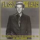 Classic Jerry Lee Lewis: The Definitive Edition of His Sun Recordings 1956-1963