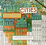 Fantastic Cities: A Coloring Book of Amazing Places