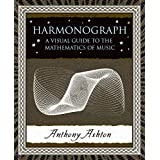 Harmonograph: A Visual Guide to the Mathematics of Music
