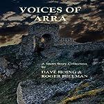 Voices of Arra | Dave Hoing,Roger Hileman