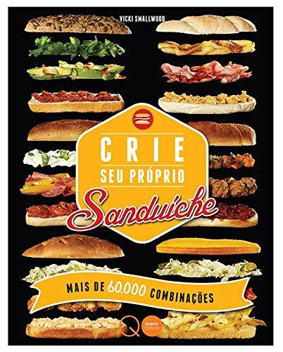 Crie Seu Próprio Sanduíche. Mais de 60.000 Combinações