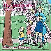 Five for Victory: The Mitchells, Book 1   Hilda Van Stockum