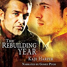 The Rebuilding Year Audiobook by Kaje Harper Narrated by Gomez Pugh