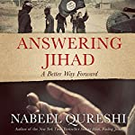 Answering Jihad: A Better Way Forward | Nabeel Qureshi