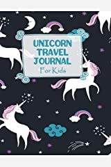 Unicorn Travel Journal For Kids: Unicorn Themed Vacation Diary for Children Paperback