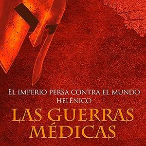 Las Guerras Médicas [The Greco-Persian Wars] Audiobook