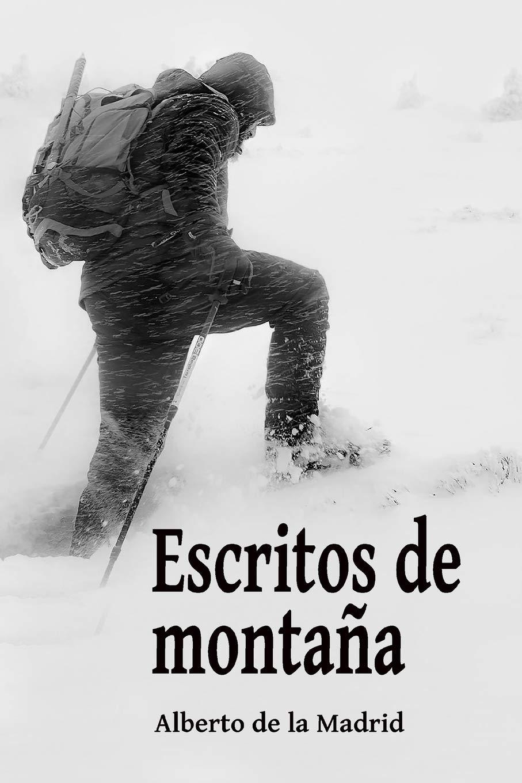 Escritos de montaña: Amazon.es: Molinero, Alberto de la ...