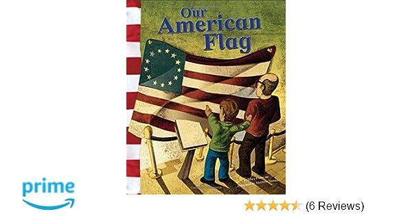 Our American Flag American Symbols Mary Firestone Matthew Skeens