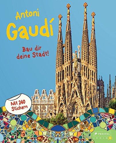 Antoni Gaudí: Bau dir deine Stadt! -