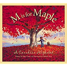 M is for Maple: A Canadian Alphabet (Sleeping Bear Press alphabet books) by Mike Ulmer (19-Jun-2001) Hardcover