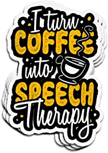 Hanabi 3 PCs Stickers Speech Therapist I Turn Coffee Into Speech Therapy I Turn Coffee Into Speech Therapy 4 × 3 Inch Die-Cut Decals for Laptop Window