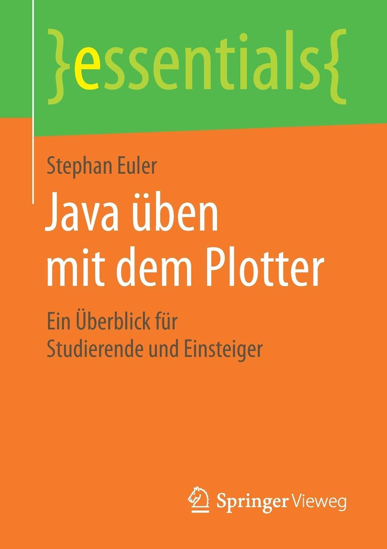 Java üben mit dem Plotter: Ein Überblick für Studierende und ...