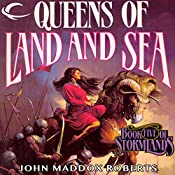 Queens of Land and Sea: Stormlands, Book 5 | John Maddox Roberts