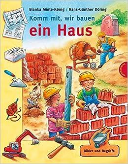 Haus bauen comic  Komm mit, wir bauen ein Haus: Amazon.de: Bianka Minte-König, Hans ...