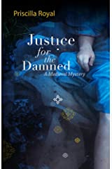 Justice For The Damned: A Medieval Mystery #4 (Medieval Mysteries) Kindle Edition