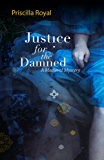 Justice For The Damned: A Medieval Mystery #4 (Medieval Mysteries)
