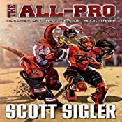 The All-Pro: Galactic Football League, Book 3 | Scott Sigler