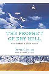 The Prophet of Dry Hill: Lessons From a Life in Nature Hardcover