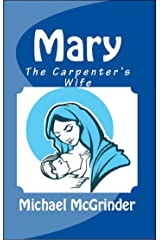 Mary: The Carpenter's Wife Kindle Edition