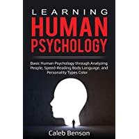 Learning Human Psychology: Basic Human Psychology through Analyzing People, Speed-Reading...
