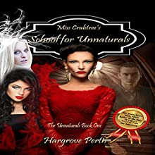Miss Crabtree's School for Unnaturals: The Unnaturals, Book 1 Audiobook by Hargrove Perth Narrated by Jonathan Johns