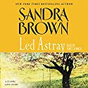 Led Astray Audiobook by Sandra Brown Narrated by James Jenner